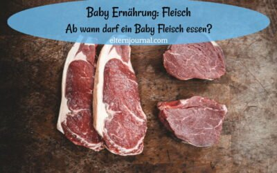 Baby Ernährung Fleisch: Ab wann darf mein Baby Fleisch essen?