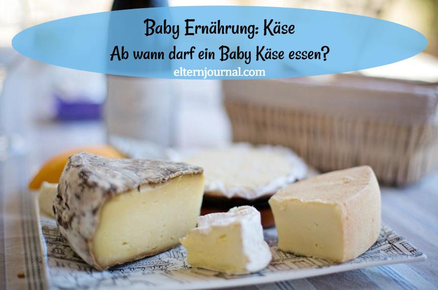 Baby Ernährung Käse: Ab wann darf mein Baby Käse essen?