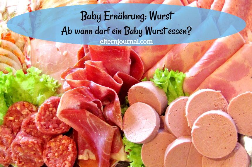 Baby Ernährung Wurst: Ab wann darf mein Baby Wurst essen?
