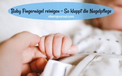 Baby Fingernägel reinigen: Nagelpflege bei Babys