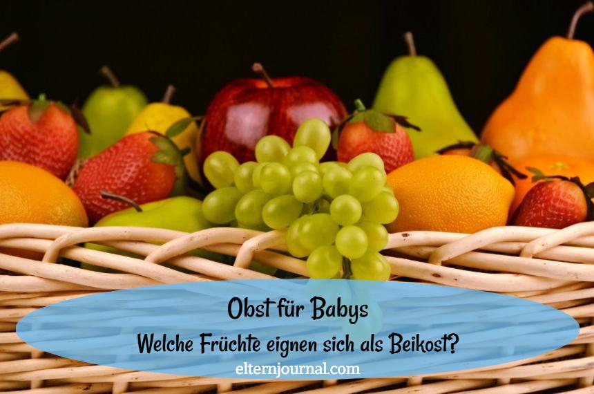 Obst für Babys ab wann? Welche Früchte eignen sich als Beikost?